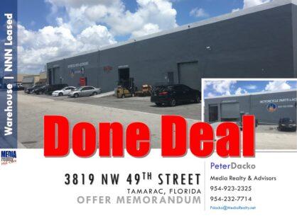 Distribution Warehouse   Tamarac   15,840 SF   NNN   3819 NW 49th St   Done Deal